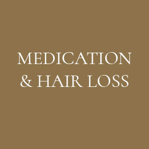MEDICATION & HAIR LOSS