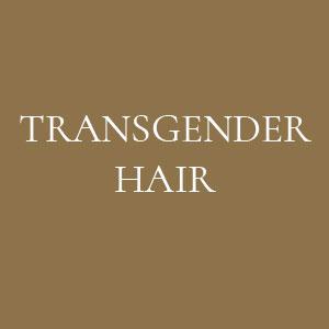 TRANSGENDER HAIR