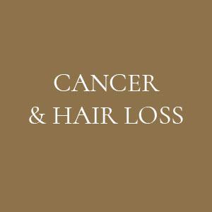 CANCER & HAIR LOSS